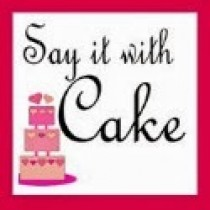 say it with cake